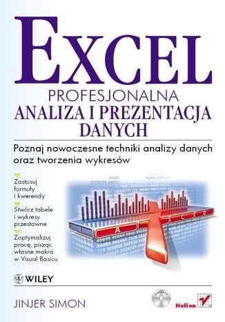 Excel. Profesjonalna analiza i prezentacja danych