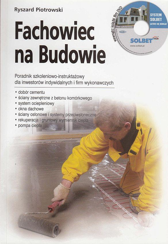 Fachowiec na budowie, poradnik szkoleniowo-instruktażowy