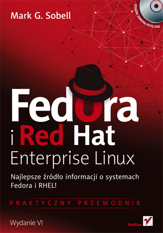 Fedora i Red Hat Enterprise Linux. Praktyczny przewodnik. Wydanie VI
