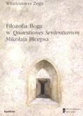 Filozofia Boga w Questiones Sententiarum Mikołaja Bicepsa