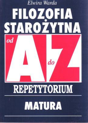 Filozofia starożytna od A do Z - Repetytorium, Matura