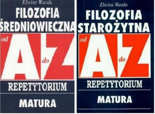 FILOZOFIA starożytna i średniowieczna od A do Z Repetytorium Matura