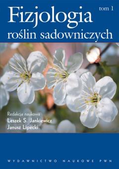 Fizjologia roślin sadowniczych strefy umiarkowanej. T. 1