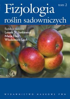 Fizjologia roślin sadowniczych strefy umiarkowanej. T. 2