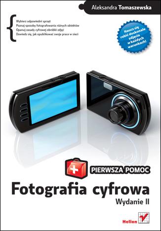 Fotografia cyfrowa. Pierwsza pomoc. Wydanie II