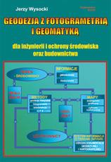 Geodezja z fotogrametrią i geomatyką dla inżynierii i ochrony środowiska oraz budownictwa