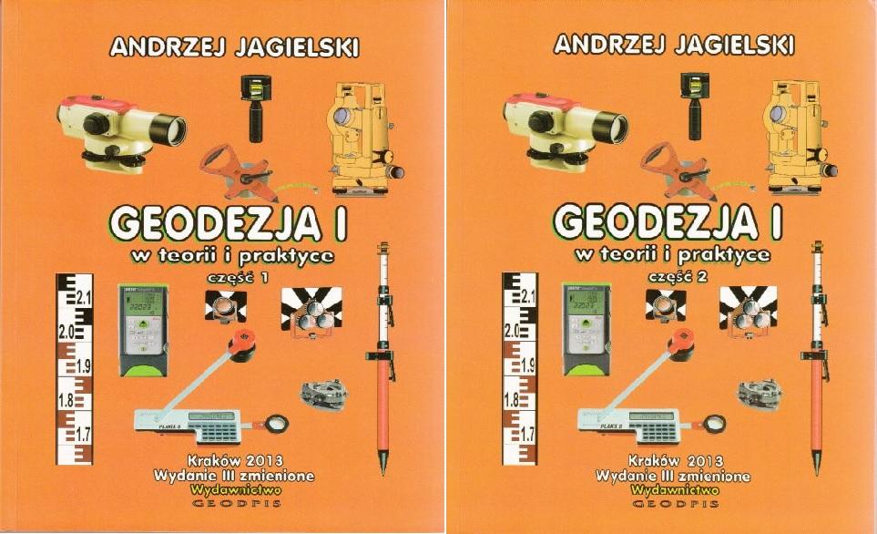 GEODEZJA T. I - W TEORII I PRAKTYCE CZ. 1 i 2 - Jagielski