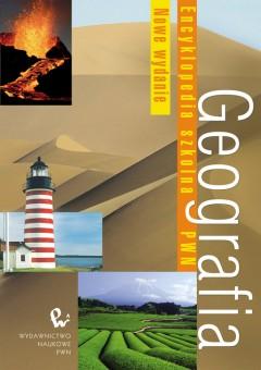 Geografia. Encyklopedia szkolna PWN (wydanie II)