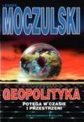 Geopolityka - potęga w czasie i przestrzeni