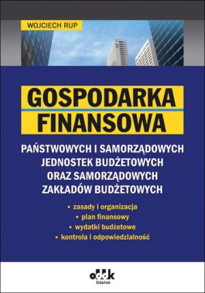 Gospodarka finansowa  państwowych i samorządowych jednostek budżetowych oraz samorządowych zakładów budżetowych