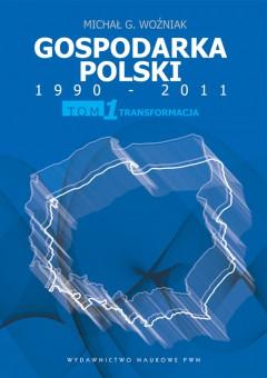 Gospodarka Polski 1990-2011. T. 1