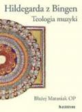 Hildegarda z Bingen. Teologia muzyki