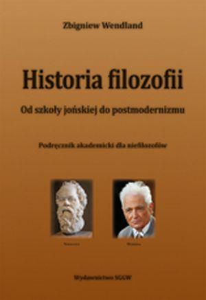 Historia filozofii. Od szkoły jońskiej do postmodernizmu. Podręcznik akademicki dla niefilozofów (podręcznik)