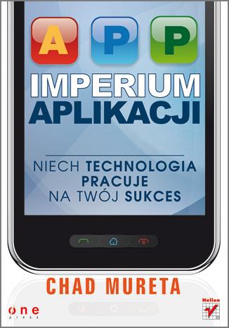 Imperium aplikacji. Niech technologia pracuje na Twój sukces