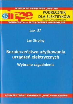 Bezpieczeństwo użytkowania urządzeń elektrycznych. Wybrane zagadnienia INPE 37