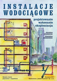 Instalacje Wodociągowe. Projektowanie, wykonanie, eksploatacja. Wydanie III