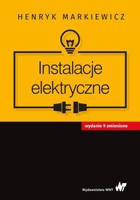 Instalacje elektryczne, Henryk Markiewicz wyd.9