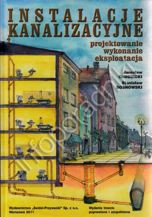 Instalacje Kanalizacyjne. Projektowanie, wykonanie, eksploatacja. Wydanie III okładka