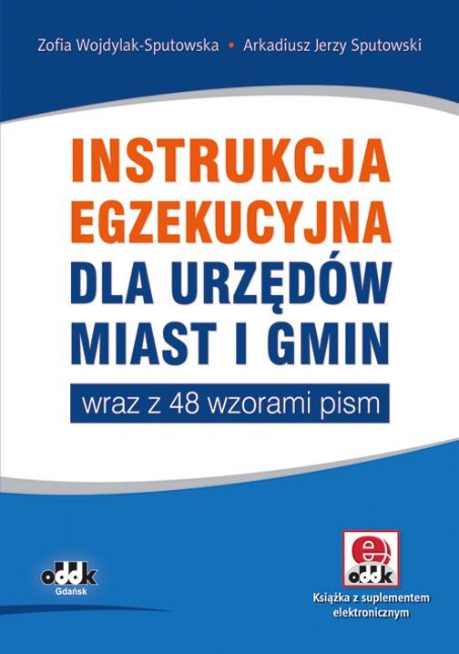 Instrukcja egzekucyjna dla urzędów miast i gmin wraz z 48 wzorami pism (z suplementem elektronicznym)