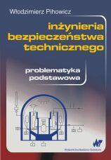 Inżynieria bezpieczeństwa technicznego. Problematyka podstawowa