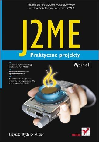 J2ME. Praktyczne projekty. Wydanie II