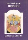 Jak modlą się hindusi. Antologia modlitw