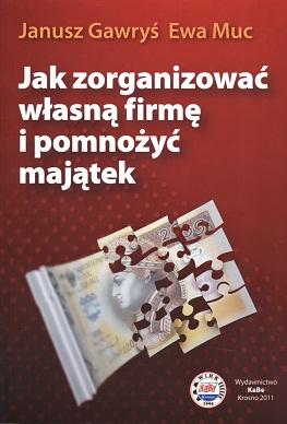Jak zorganizowa� w�asn� firm� i pomno�y� maj�tek