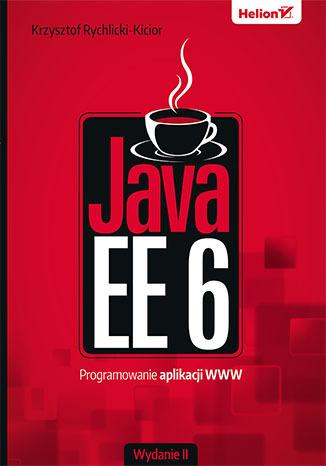 Java EE 6. Programowanie aplikacji WWW. Wydanie II