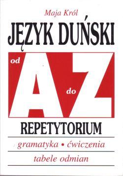 Język duński od A do Z Repetytorium- gramatyka- ćwiczenia- tabele odmian