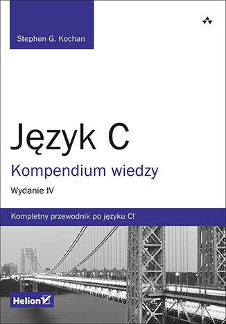 Język C. Kompendium wiedzy. Wydanie IV