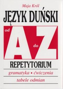 Język duński od A do Z Repetytorium. Gramatyka, ćwiczenia, tabele odmian
