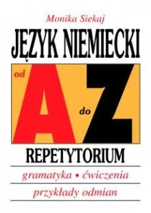 Język niemiecki od A do Z Repetytorium. Gramatyka, ćwiczenia, tabele odmian