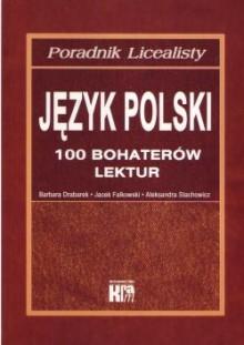 Język polski 100 bohaterów lektur -poradnik licealisty