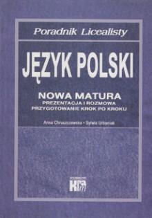 Język polski. Poradnik licealisty. Nowa matura. Prezentacja i rozmowa