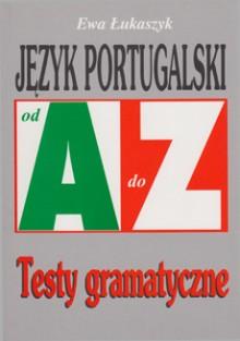 Język portugalski od A do Z. Testy gramatyczne