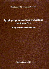 Język programowania wysokiego poziomu C++ Programowanie obiektowe