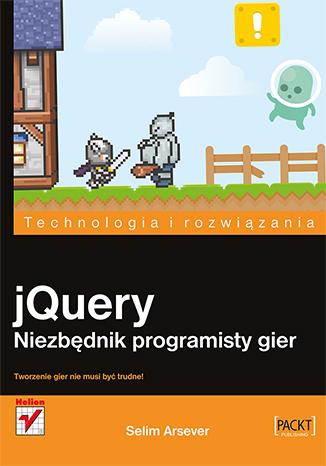 jQuery. Niezbędnik programisty gier