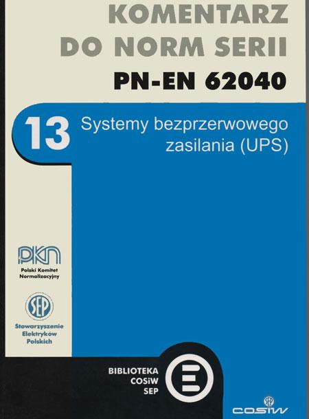 K SEP-E-0005 Systemy bezprzerwowego zasilania (UPS). Komentarz do norm serii PN-EN 62040.