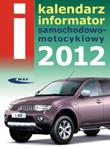 KALENDARZ - Informator samochodowo-motocyklowy 2012. Rocznik LV