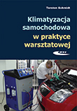 Klimatyzacja samochodowa w praktyce warsztatowej. Budowa, obsługa, diagnostyka