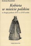 Kobieta w mieście polskim w drugiej połowie XVI i w XVII wieku