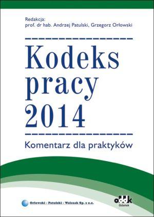 Kodeks pracy 2014. Komentarz dla praktyków