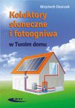 Kolektory słoneczne i fotoogniwa w Twoim domu