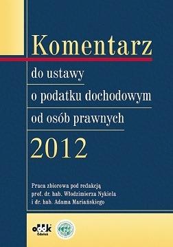 Komentarz do ustawy o podatku dochodowym od osób prawnych 2012