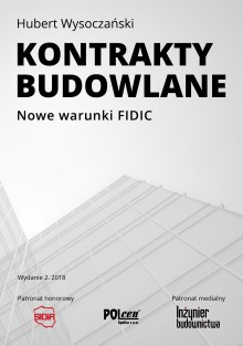 KONTRAKTY BUDOWLANE Nowe warunki FIDIC wyd. 2 z 2018 r.