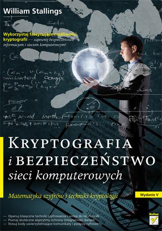 Kryptografia i bezpiecze�stwo sieci komputerowych. Matematyka szyfr�w i techniki kryptologii