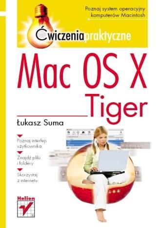 Mac OS X Tiger. Ćwiczenia praktyczne