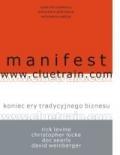 Manifest www.cluetrain.com. Koniec ery tradycyjnego biznesu