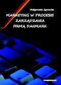 Marketing w procesie zarządzania firmą Danmark