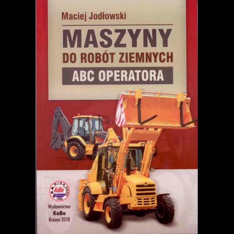 Maszyny do robót ziemnych ABC operatora